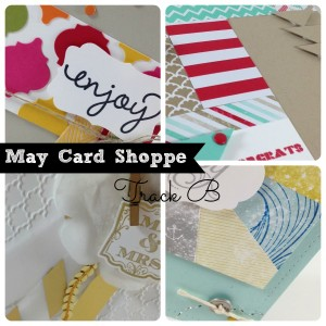 May Card Shoppe Track B